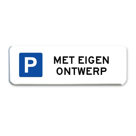 parkeerbord met eigen ontwerp