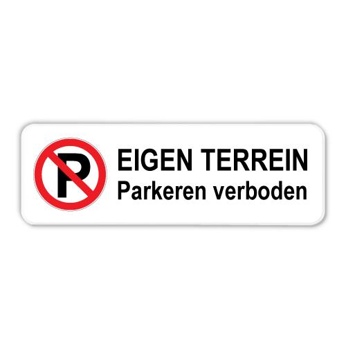 Parkeerbord Eigen terrein Parkeren verboden