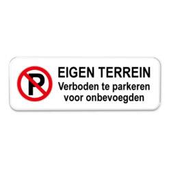 eigen terrein - verboden te parkeren voor onbevoegden